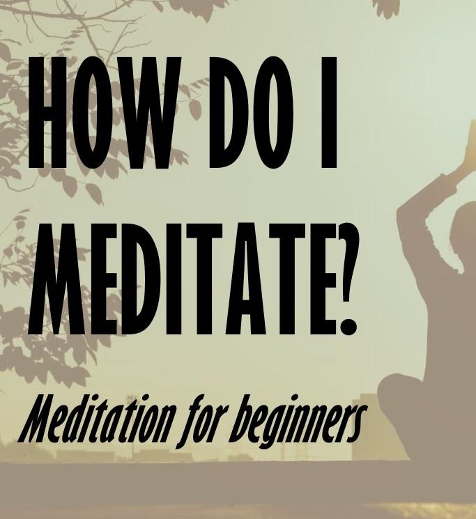 How do I Meditate - Meditation-for-Beginners